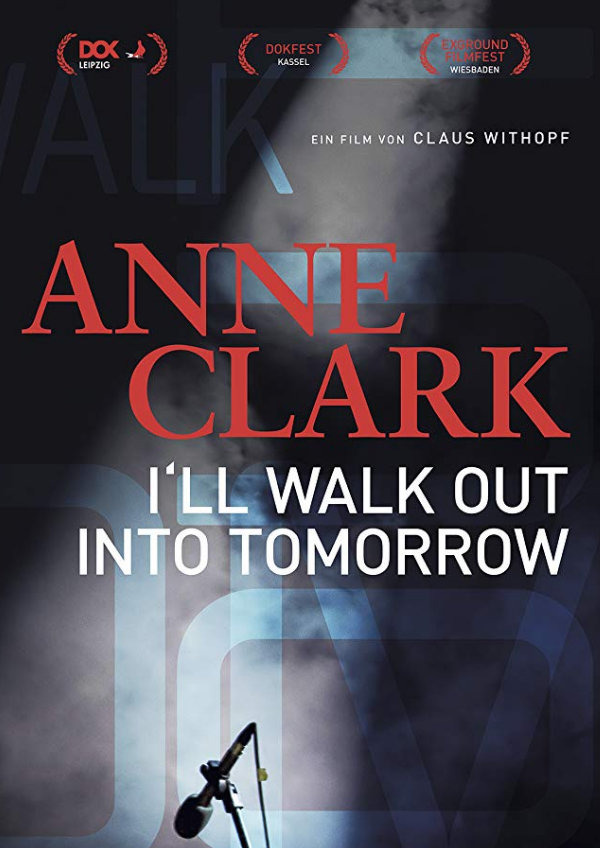 'Anne Clark: I'll Walk Out Into Tomorrow' movie poster