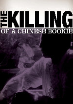 The Killing of a Chinese Bookie showtimes