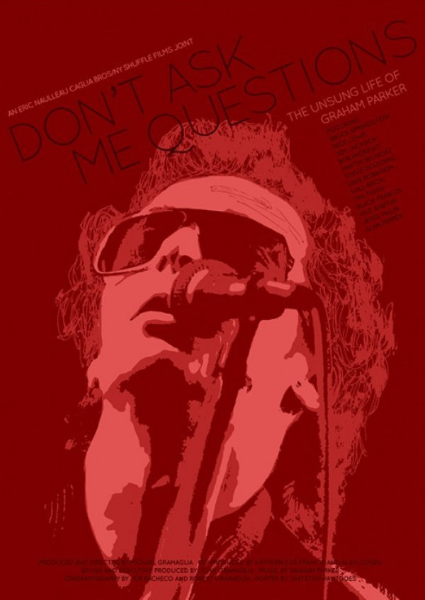 'Don't Ask Me Questions: The Unsung Life Of Graham Parker And The Rumour + Q&A' movie poster