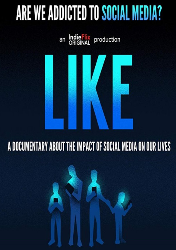 'Like: A Documentary About the Impact of Social Media on Our Lives' movie poster