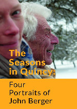 The Seasons In Quincy: Four Portraits of John Berger showtimes