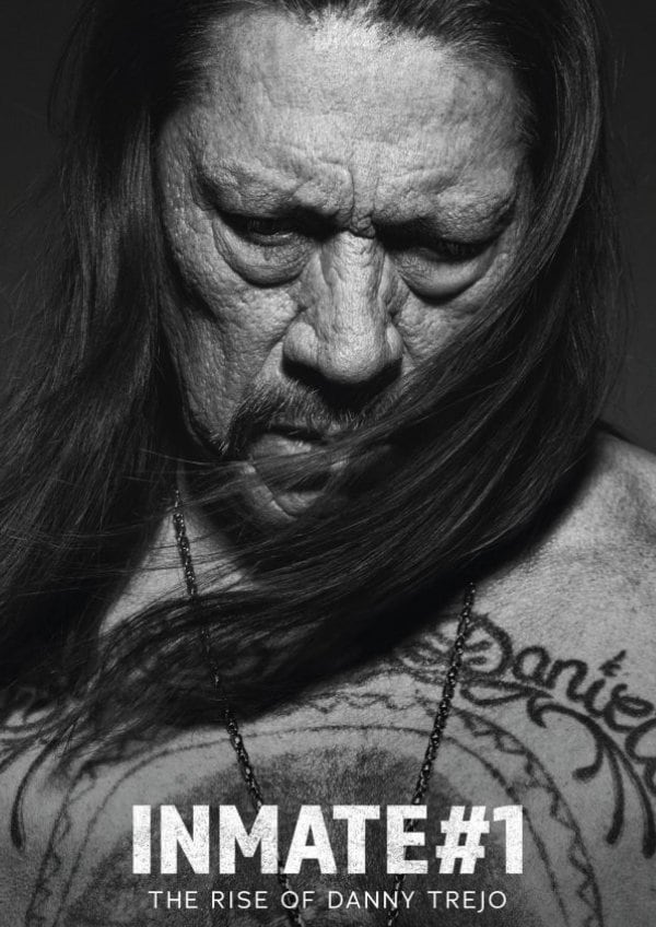 'Inmate #1: The Rise Of Danny Trejo' movie poster