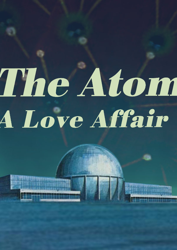 'The Atom: A Love Affair' movie poster