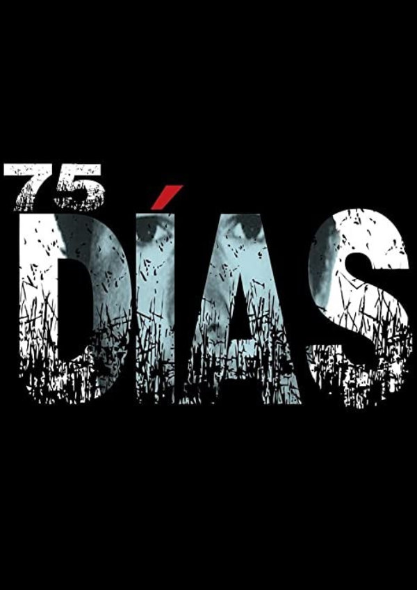 '75 Days (75 Dias)' movie poster