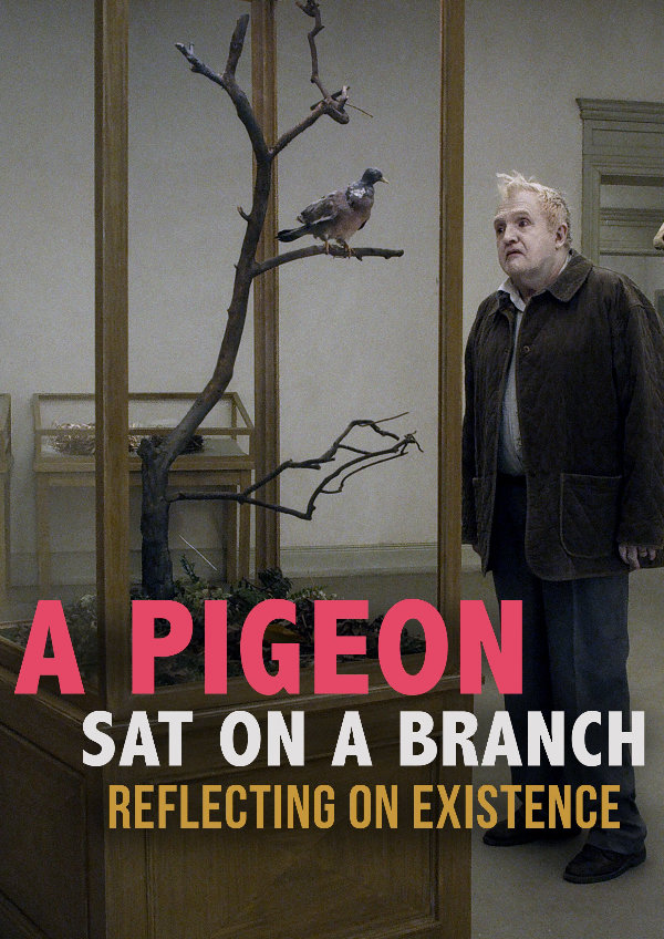 'A Pigeon Sat On A Branch Reflecting On Existence' movie poster