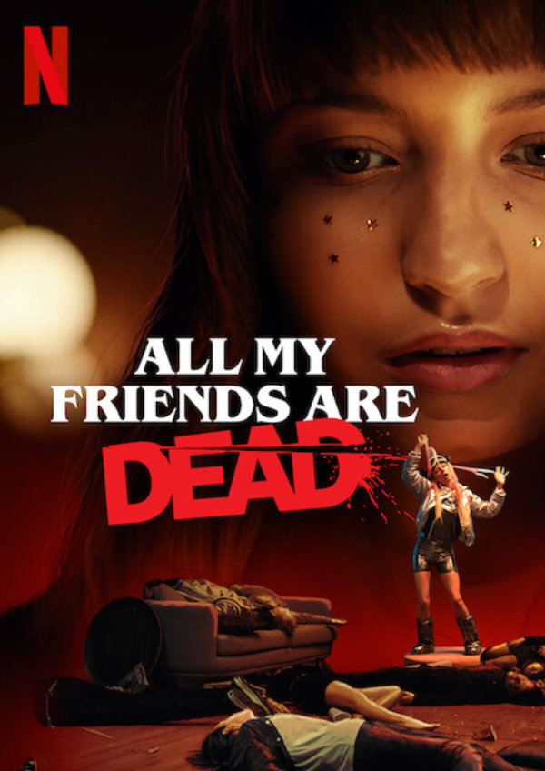 'All My Friends Are Dead' movie poster